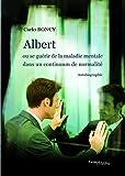 Albert ou se guérir de la maladie mentale dans un continuum de normalité...