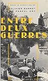 Entre deux guerres : la création française entre 1919 et 1939 (Essai) (French Edition)