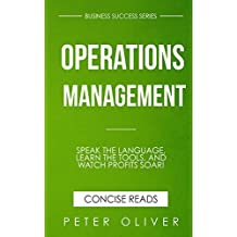 Operations Management: Speak the Language, Learn the Tools, and Watch Profits Soar! (Business Success Book 3) (English Edition)