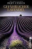 Gefährlicher Lavendel: Kriminalroman (Ein-Leon-Ritter-Krimi, Band 3) von Remy Eyssen