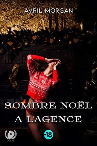 Sombre Noël à l'agence: Dark romance par Avril Morgan