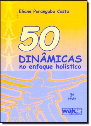 50 Dinâmicas no Enfoque Holístico (Em Portuguese do Brasil)