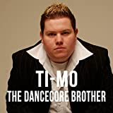 The Dancecore Brother