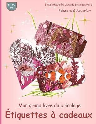 BROCKHAUSEN Livre du bricolage vol. 3 - Mon grand livre du bricolage - Étiquettes à cadeaux: Poissons & Aquarium