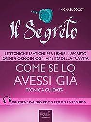 Il Segreto. Come se lo avessi già: Tecnica guidata (Italian Edition)