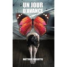 Un Jour d'Avance (French Edition) by Matthieu Biasotto(2014-06-11)