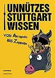 Unnützes Stuttgartwissen: Von Akropolis Bis Zeppelin