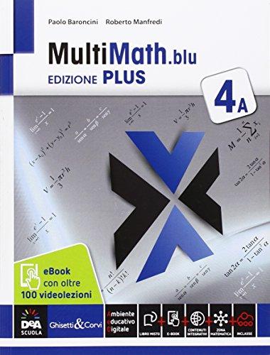 Multimath blu. Ediz. plus. Vol. 4A. Con videolezioni. Per le Scuole superiori. Con espansione online: 2