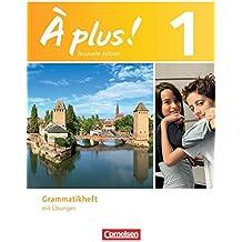 À plus. Französisch für Gymnasien, Teil 1: Grammatikheft mit Übungen