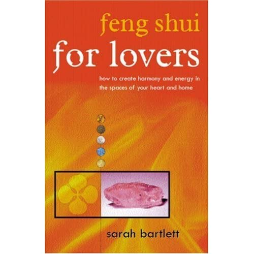 Feng Shui For Lovers by Sarah Bartlett (2002-05-02)
