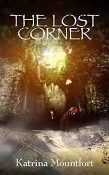 The Lost Corner by [Mountfort, Katrina]