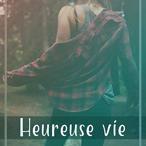 Heureuse vie - Joie d' chaquejour, Matin clair, Les sons du le jardin, Tranquille musique, Esprit mute, Magnifique vie - De Vie Joie