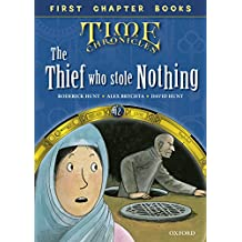 Oxford Reading Tree Read with Biff, Chip and Kipper First Chapter Books: The Thief Who Stole Nothing (Time Chronicles) (English Edition)