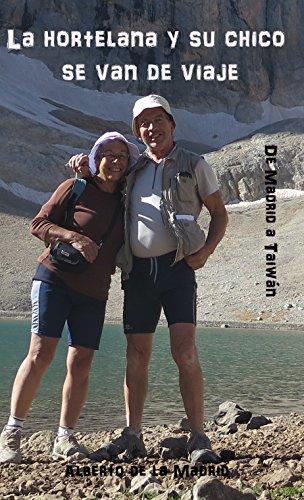 La hortelana y su chico se van de viaje: De Madrid a Taiwán
