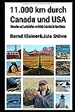11.000 km durch USA und Canada: Menschen und Landschaften von British Columbia bis New Mexico - Bernd Kleiner
