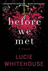 Before We Met: A Novel by Lucie Whitehouse (2014-09-09)