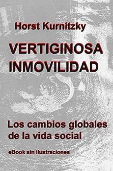 Vertiginosa inmovilidad, Los cambios globales de la vida social de [Kurnitzky, Horst]