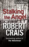 Stalking The Angel (Elvis Cole Novels)