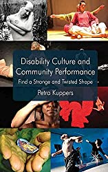 [(Disability Culture and Community Performance : Find a Strange and Twisted Shape)] [By (author) Petra Kuppers] published on (September, 2011)