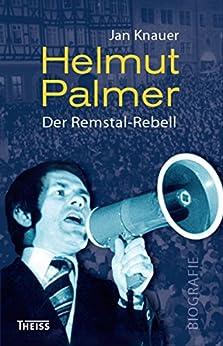 Helmut Palmer: Der Remstal-Rebell (German Edition)
