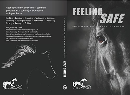 Feeling safe: confidence for you and your horse (English Edition) por Shady Abo Laben
