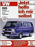 VW Bus T3: Benziner ab Oktober 1982. Diesel. Turbodiesel (Jetzt helfe ich mir selbst) von Korp. Dieter (2012) Taschenbuch