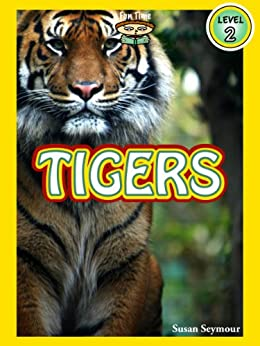 """Tigers (A """"Fun Time Reading"""" Book for Level 2 Readers) (English Edition) von [Seymour, Susan]"""