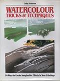 Watercolour Tricks and Techniques