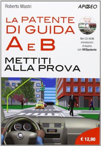 La patente di guida A e B. Mettiti alla guida