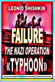 Failure the nazi operation TYPHOON (BOOKS FROM KOLODEZNIK)