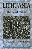 Lithuania: The Rebel Nation: A Rebel Nation (Westview Series on the Post-Soviet Republics)