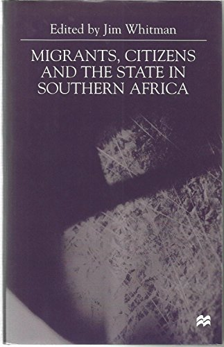 Migrants, Citizens and the State of Southern Africa
