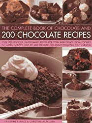 The Complete Book of Chocolate and 200 Chocolate Recipes: Over 200 Delicious Easy-to-Make Recipes for Tital Indulgence, from Cookies to Cakes, Shown Step by Step in over 700 Mouthwatering Photographs