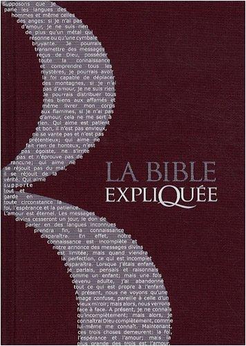 La Bible expliquée : Ancien et Nouveau Testament