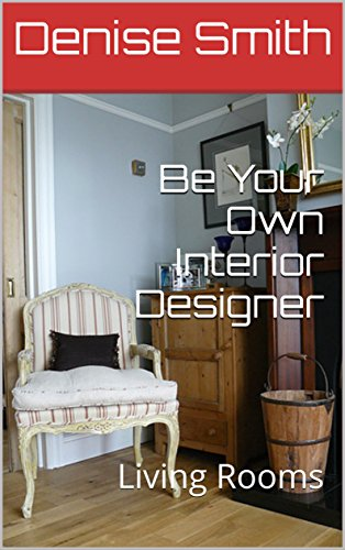 Be Your Own Interior Designer Living Rooms Basic Interior Design Gorgeous Interior Design Your Home