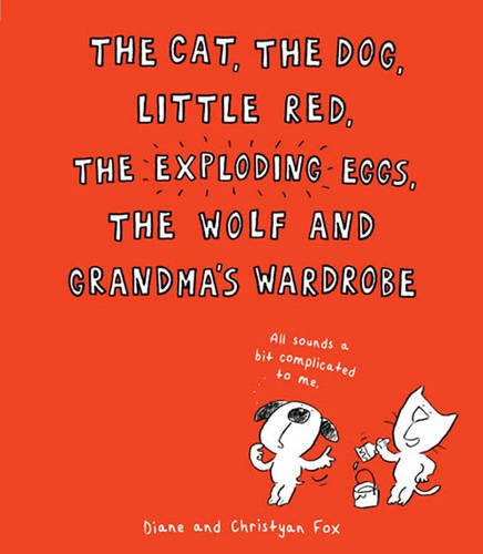 the-cat-the-dog-little-red-the-exploding-eggs-the-wolf-and-grandmas-wardrobe