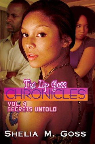 Secrets Untold: The Lip Gloss (The Lip Gloss Chronicles, Band 4) (Lip American Gloss African)