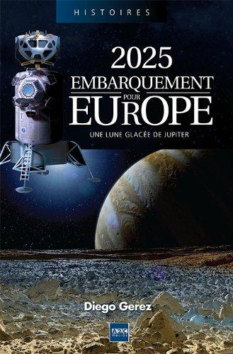 2025 Embarquement pour Europe  2025: Une lune glacée de Jupiter.