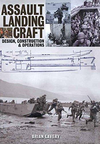 Assault Landing Craft: Design, Construction & Operators por Brian Lavery