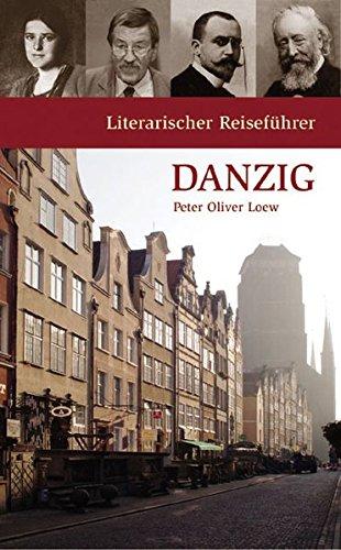Literarischer Reiseführer Danzig: Acht Stadtspaziergänge (Potsdamer Bibliothek östliches Europa - Kulturreisen)