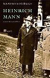 Heinrich Mann: Eine Biographie