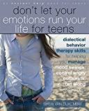 Dont Let Your Emotions Run Your Life for Teens: (Instant Help) (An Instant Help Book for Teens)