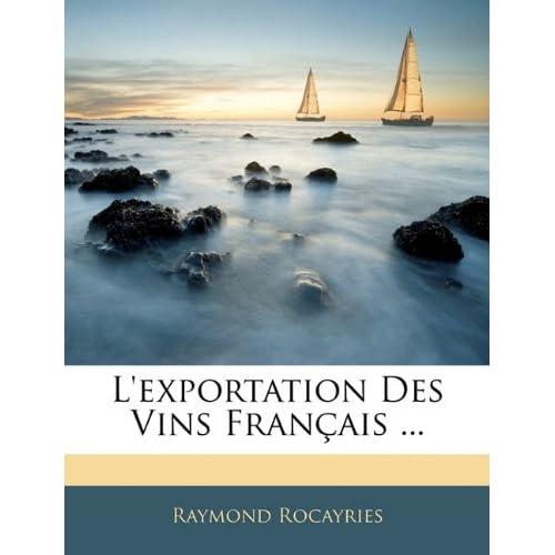 L'Exportation Des Vins Francais ...