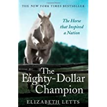 The Eighty Dollar Champion by Elizabeth Letts (15-May-2014) Paperback