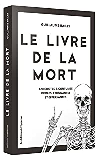Le livre de la mort par Guillaume Bailly