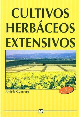 Cultivos herbáceos extensivos. por Andrés Guerrero García