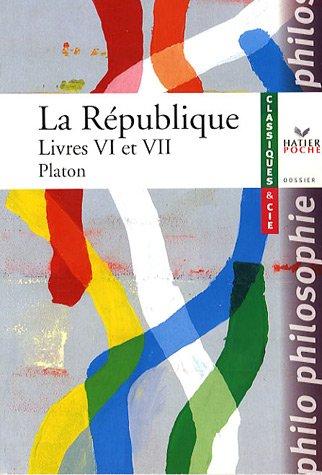 La République : Livres VI et VII