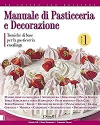 Manuale di pasticceria e decorazione - vol.1: Tecniche di base per la pasticceria casalinga (In cucina con passione)