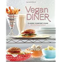 Vegan Diner: Classic Comfort Food for the Body and Soul by Julie Hasson (2011-03-08)