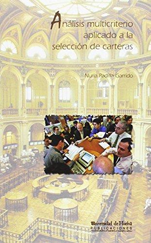 Análisis multicriterio aplicado a la selección de carteras (Jovellanos) por Nuria Padilla Garrido